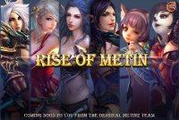 Rise of Metin